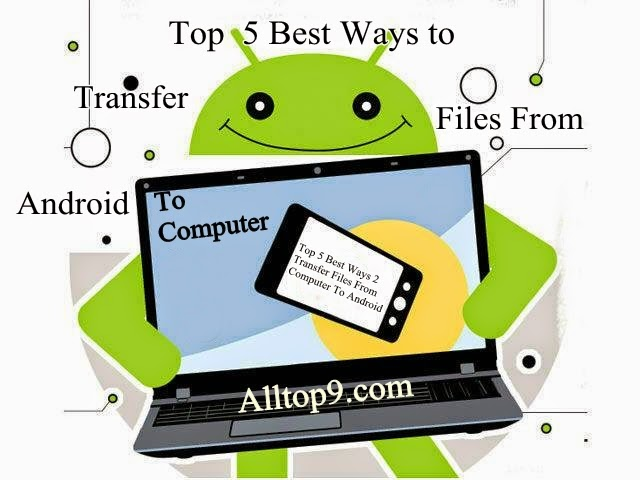 top-5-ways-to-transfer-data-from-android-to-computer-and-computer-to-android