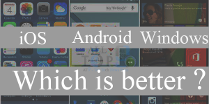 ios-android-windows-which-is-better-alltechbuzz.com