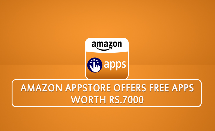 amazon app store offers free apps worth Rs.7000