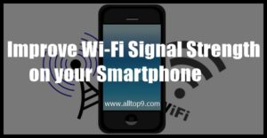How to Improve Wi-Fi Signal Strength on your Smartphone