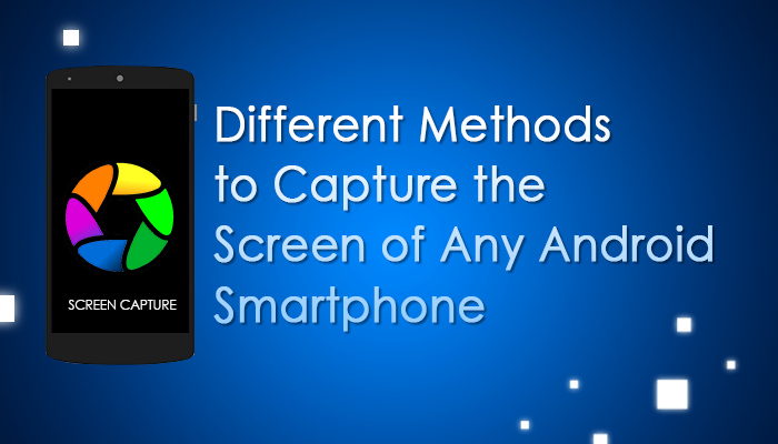 capture-screen-of-any-android-smartphone-several-methods