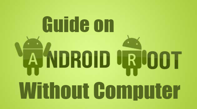 How-To-Root-Android-Phone-Without-Computer-Pc