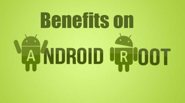 benefits-advantages-on-android-rooting