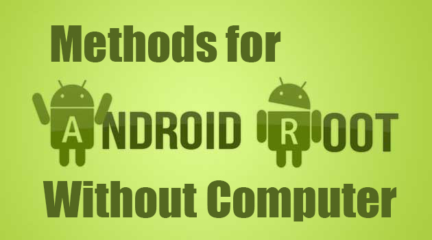 methods-Root-Android-Phone-Without-Computer-Pc