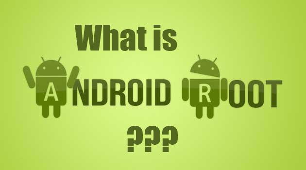 Android Rooting and Its Positives over your Android Phones