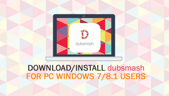 dubsmash-for-pc-windows-7-8.1-installation