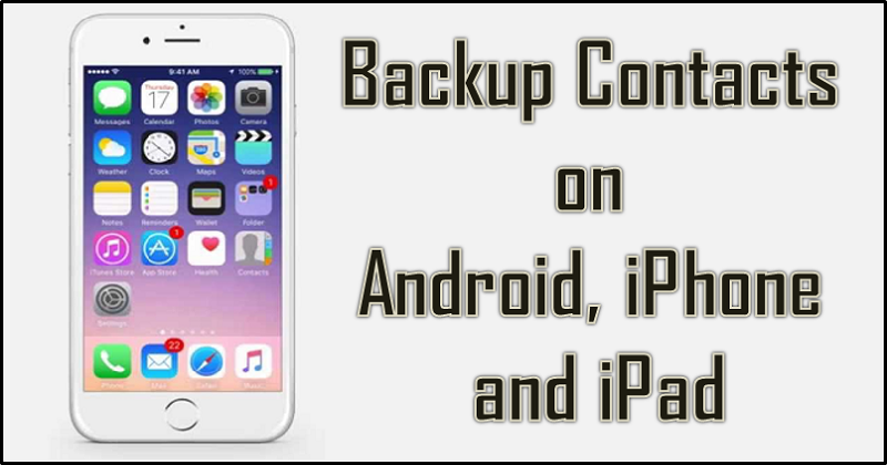 How to Backup Contacts on Android iPhone and iPad