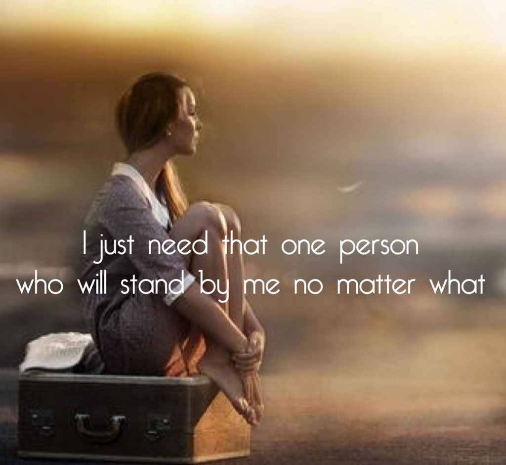 i-just-need-that-ne-person-who-will-stand-by-me-no-matter-what-whatsapp-dp-girls