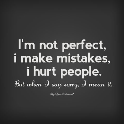 im-sorry-quotes-i-m-not-perfect-i-make-mistakes-whatsapp-dp