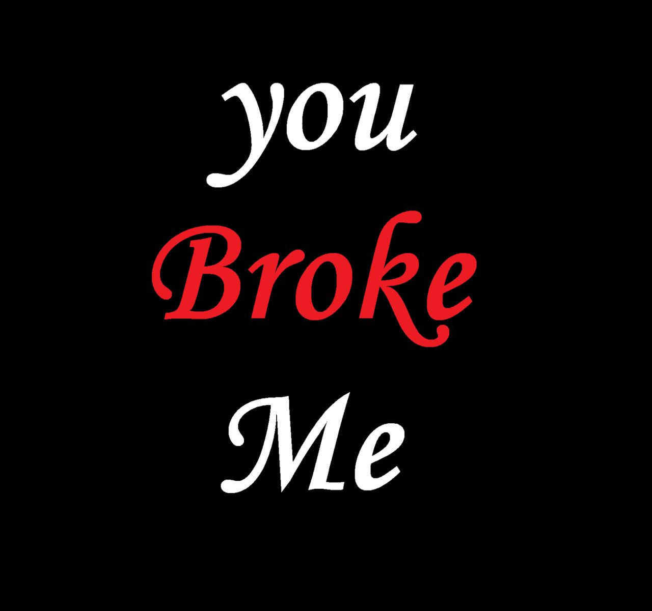 you-broke-me-whatsapp-display-pic