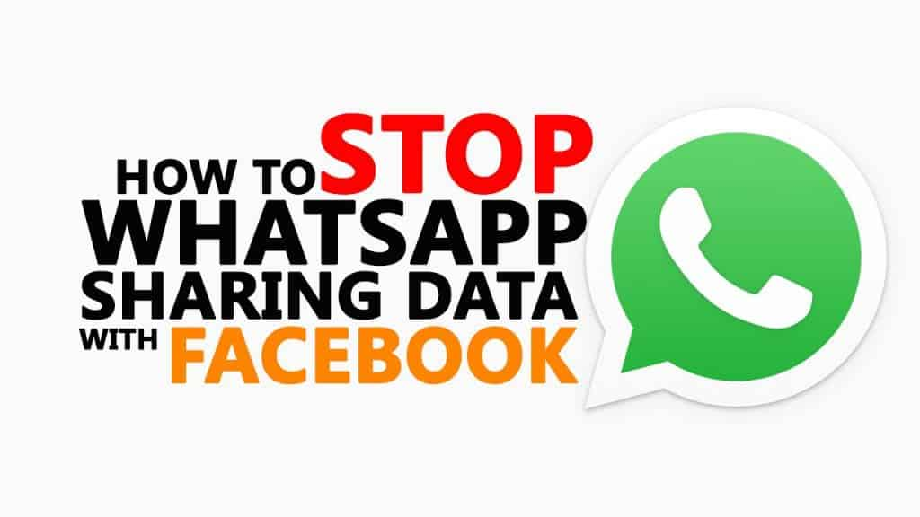 Stop Sharing WhatsApp Data with Facebook