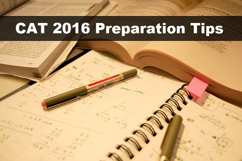 How To Prepare For CAT 2016 - Tips And Strategy To Crack CAT Exam1