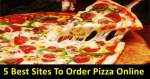 Here Are The 5 Best Sites To Order Pizza Online!