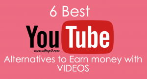 YouTube Alternatives to Earn money with Videos