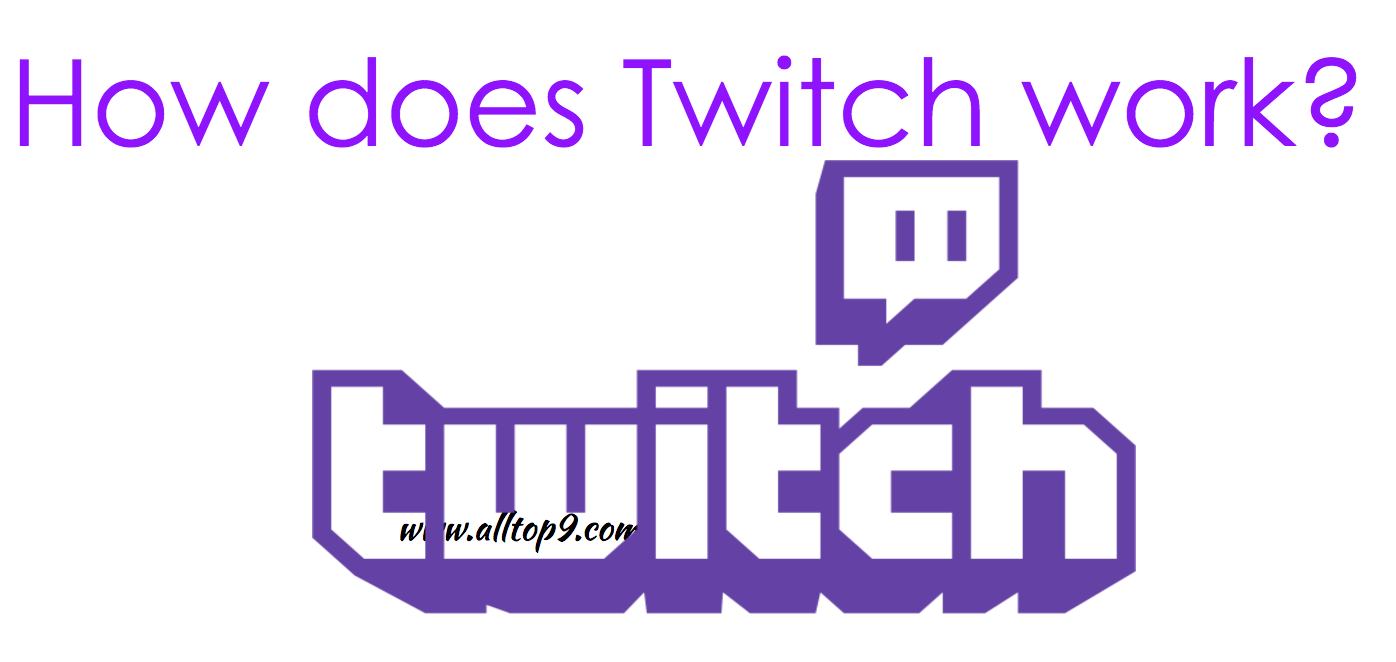 How Does Twitch Work?