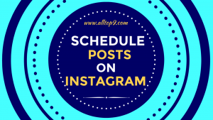 How to Schedule Posts on Instagram from your Android & iOS devices