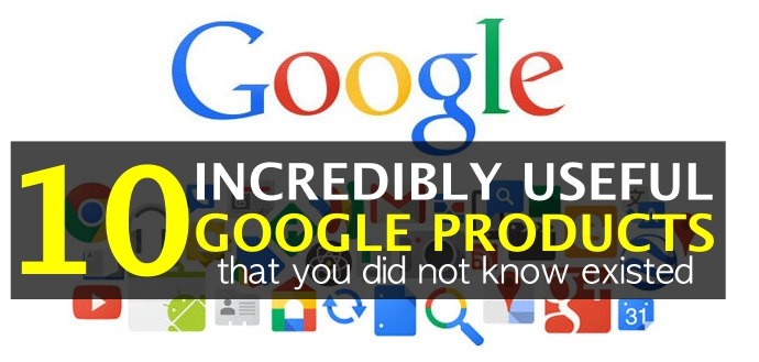 10-incredibly-useful-google-products-you-did-not-know-existed