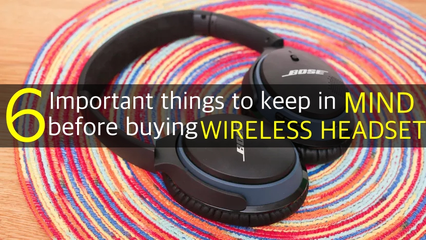 6-important-things-to-keep-in-mind-before-buying-wireless-headset