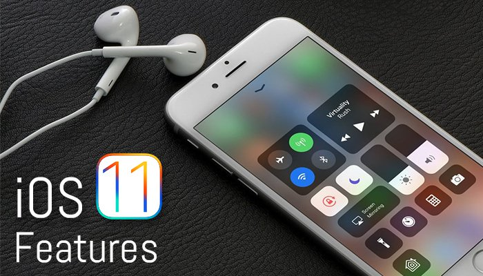 New iOS 11 Features