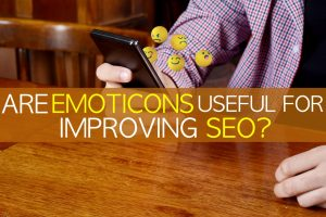 Are Emoticons 😱 or Emojis 😄 useful for improving SEO? Here is How?