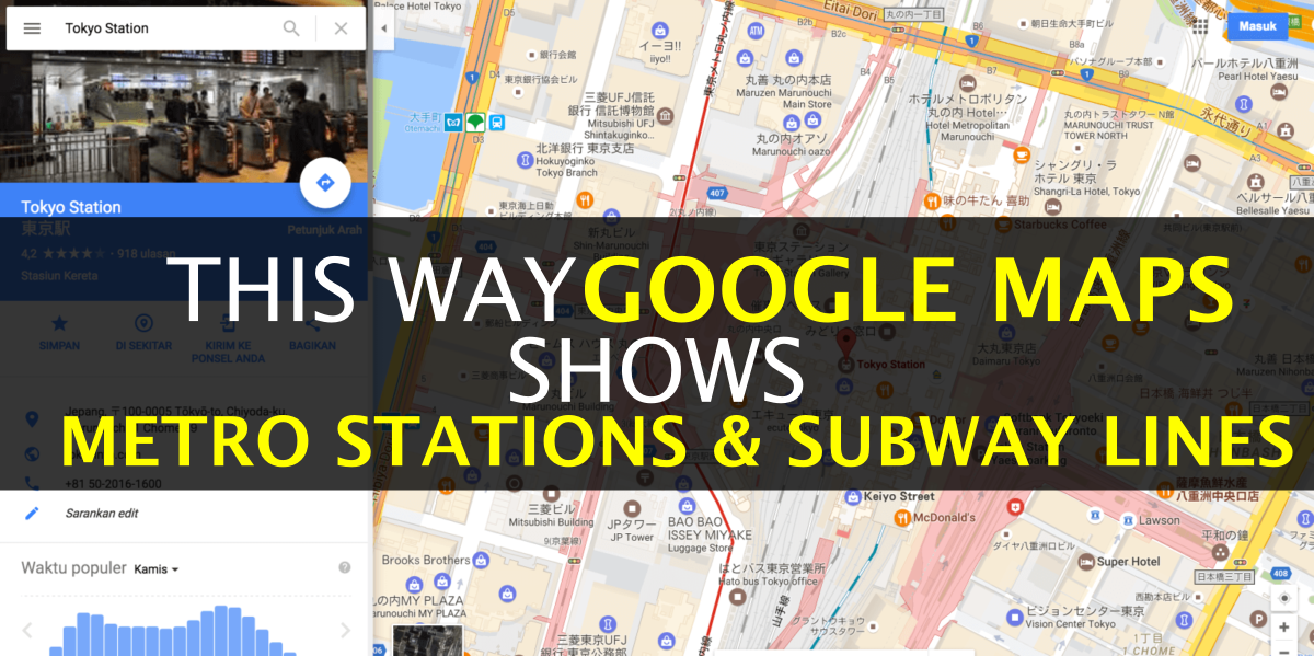 This way Google Maps shows Metro Stations and Subway lines