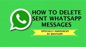Deleting Sent Messages in WhatsApp is official and this is how it works