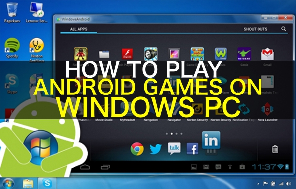 play-android-games-on-windows-pc