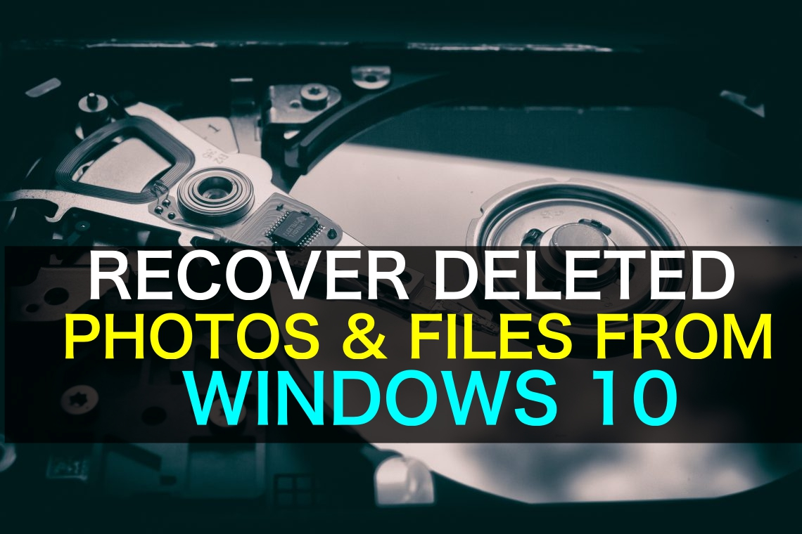 recover-deleted-photos-files-from-windows-10