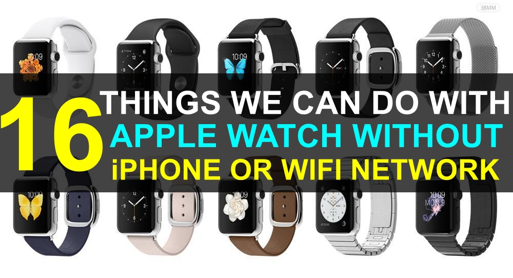things-to-do-with-apple-watch-without-iphone-or-wifi-network