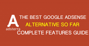 Adsterra – The Best Google AdSense Alternative So Far