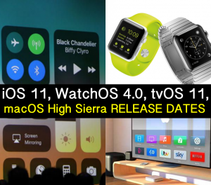 iOS 11, WatchOS 4.0, tvOS 11 and macOS High Sierra Release Dates