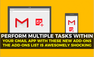 These Gmail Add-ons will Allow you to Do Amazing Things within the App