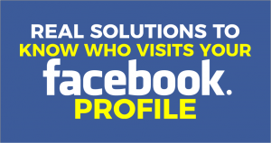 Is it Possible to Know Who Visited My Facebook Profile?