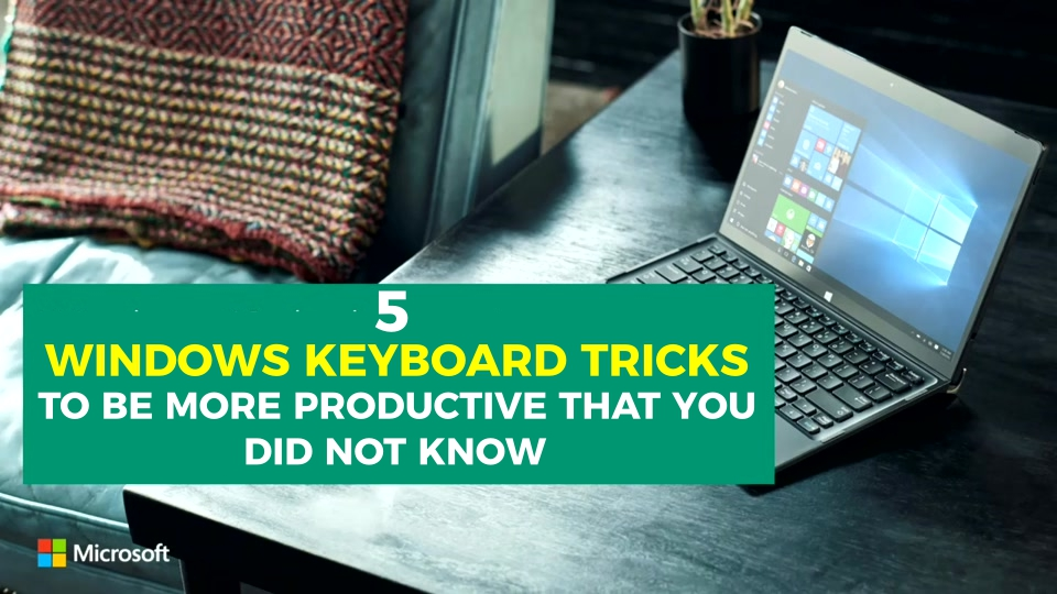 5-windows-keyboard-tricks-to-be-more-productive-that-you-did-not-know