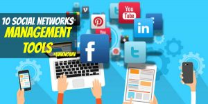 The 10 Tools for Social Networks that will Change the way you see them