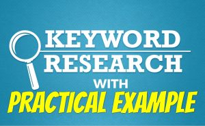 Keyword Research: A Practical guide for search of Keywords with Example
