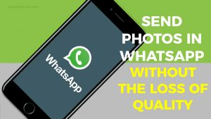How to Send Photos in WhatsApp without Compressing the Quality on iPhone