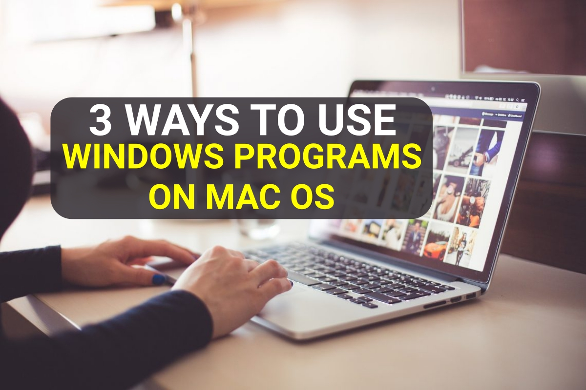 3-working-methods-to-use-windows-programs-on-macos-macbook-macbook-air-system