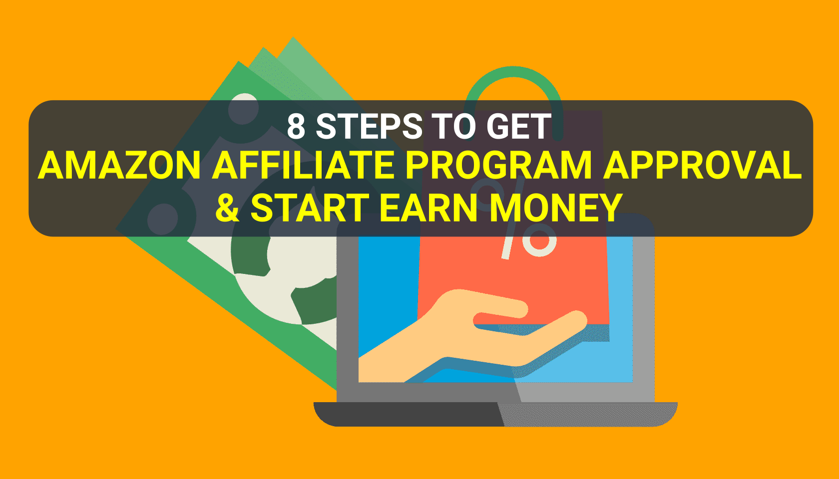 how-to-get-Amazon-Affiliate-Program-approval-account-and-earn-money-with-that