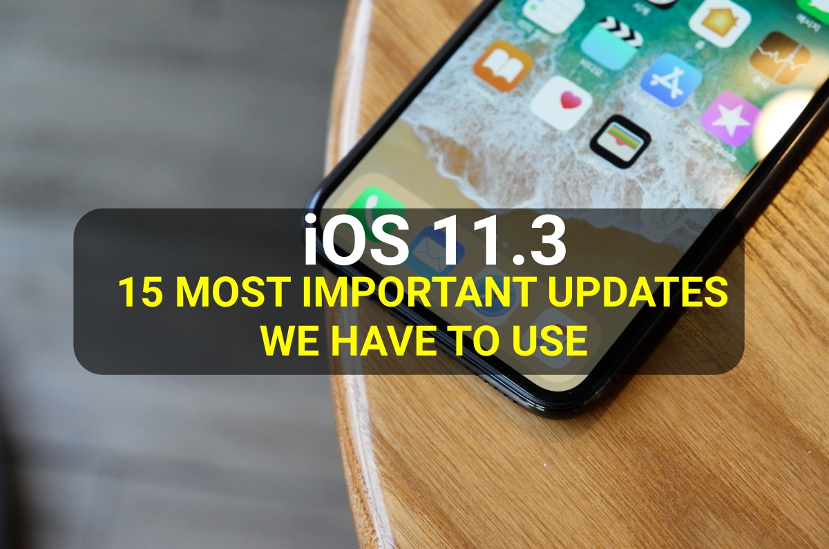 ios-11-3-most-important-new-features-updates-to-use
