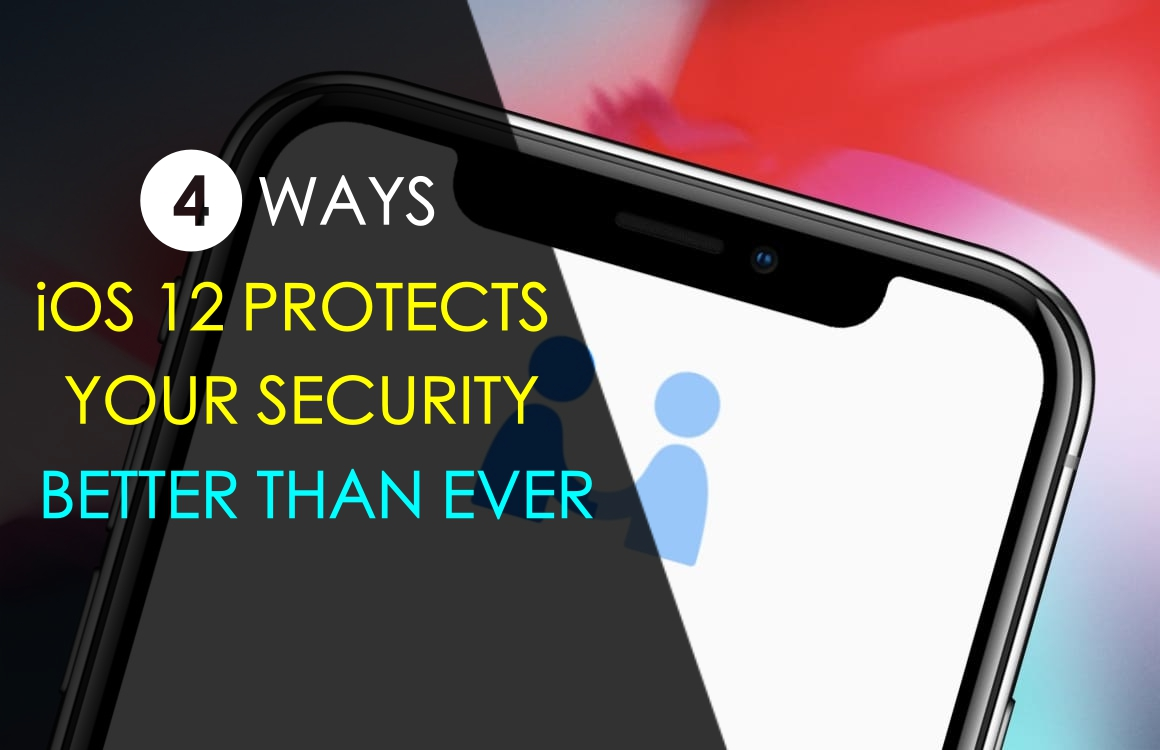 ios-12-protects-security-better-than-before
