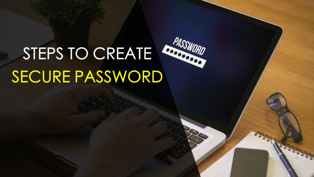 steps-to-create-secure-strong-password-according-to-science