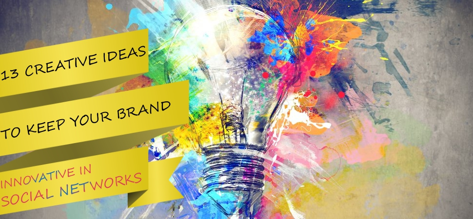 creative-ideas-to-keep-brand-innovative-in-social-networks