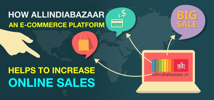 allindiabazaar-ecommerce-platform-helps-to-increase-online-sales