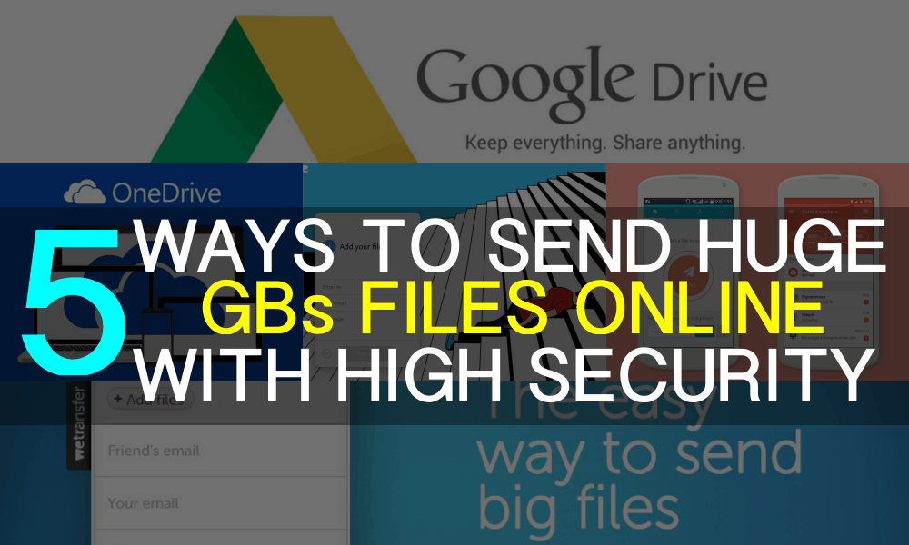 easy-way-to-send-huge-gbs-files-online-with-high-security
