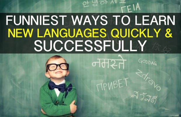 funniest-ways-to-learn-new-languages-quickly-easily-successfully-in-less-time