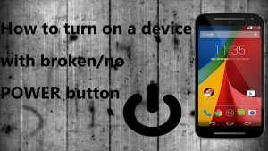 turn on mobile phone without power button
